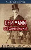 Der Mann, der Donnerstag war (Politthriller) - Vollständige deutsche Ausgabe