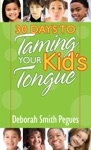 30 Days To Taming Your Kids Tongue