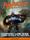 Magic The Gathering Unofficial Game Guide Android IOS Secrets Tips Tricks Hints