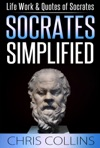 Socrates Simplified Life Work  Quotes Of Socrates