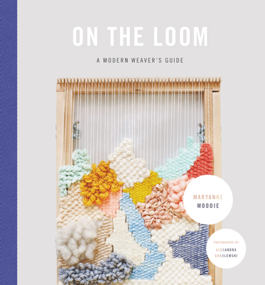 On the Loom - Maryanne Moodie book