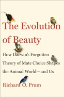 The Evolution of Beauty - Richard O. Prum