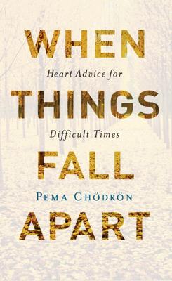 When Things Fall Apart - Pema Chödrön book