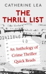 The Thrill List An Anthology Of Crime Thriller Quick Reads