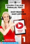 Learn Italian - Parallel Text  Easy Reader  Easy Listener  Audio Enhanced EBook No 1
