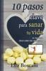 10 Pasos clave para sanar tu vida. El pequeño gran libro del bienestar.