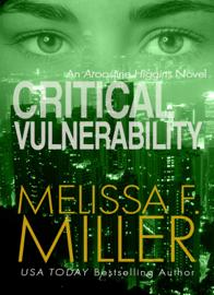 Critical Vulnerability - Melissa F. Miller book summary