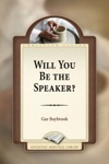 Will You Be The Speaker