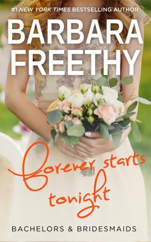 Barbara Freethy - Forever Starts Tonight (Bachelors & Bridesmaids #6)