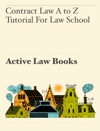 Contract Law A To Z     Tutorial For Law School