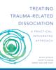 Kathy Steele, Suzette Boon & Onno van der Hart Ph.D. - Treating Trauma-Related Dissociation: A Practical, Integrative Approach (Norton Series on Interpersonal Neurobiology) artwork