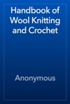 Handbook Of Wool Knitting And Crochet