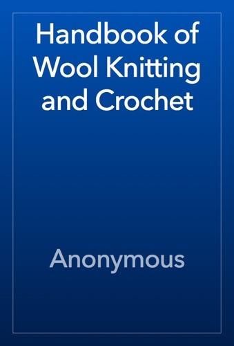 Anonymous - Handbook of Wool Knitting and Crochet