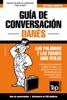 Guía De Conversación Español-Danés Y Mini Diccionario De 250 Palabras