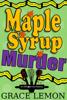 Grace Lemon - Maple Syrup Murder artwork
