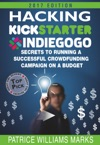 Hacking Kickstarter Indiegogo How To Raise Big Bucks In 30 Days