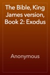 The Bible King James Version Book 2 Exodus