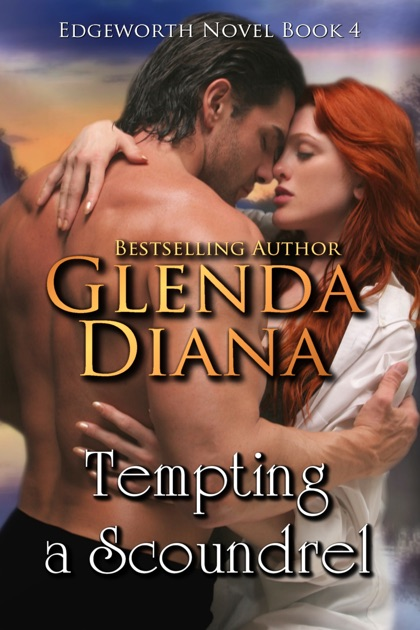 Tempting A Scoundrel Edgeworth Novel Book 4 By Glenda Diana On