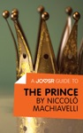 A Joosr Guide To The Prince By Niccol Machiavelli