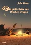 Die Groe Reise Das Drachen Dragon
