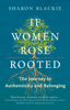 Sharon Blackie - If Women Rose Rooted artwork