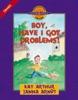 Boy, Have I Got Problems!