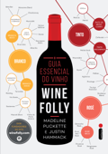 O guia essencial do vinho: Wine Folly Book Cover