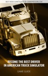 Become The Best Driver In American Truck Simulator