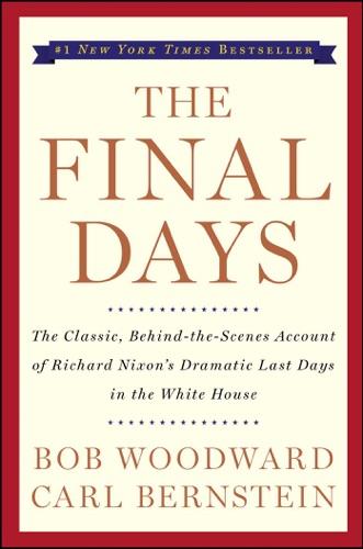Bob Woodward & Carl Bernstein - The Final Days