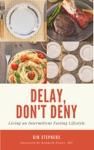 Delay Dont Deny