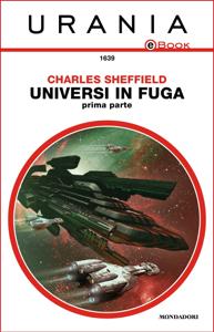 Universi in fuga - Prima parte (Urania) Copertina del libro
