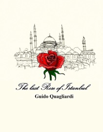 THE LAST ROSE OF ISTANBUL