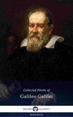 Delphi Collected Works of Galileo Galilei (Illustrated)
