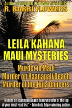 Leila Kahana Maui Mysteries Bundle: Murder in Maui\Murder on Kaanapali Beach\Murder of the Hula Dancers