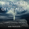 The Sword In The Stone And Other Tales Of Camelot  Childrens Arthurian Folk Tales