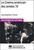 Le Cinéma américain des années 70 de Jean-Baptiste Thoret