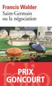 Download and Read Online Saint-Germain ou la négociation