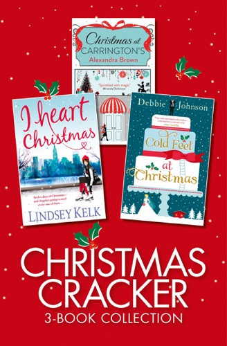 Alexandra Brown, Debbie Johnson & Lindsey Kelk - Christmas Cracker 3-Book Collection
