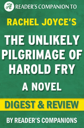 Digest & Review - The Unlikely Pilgrimage of Harold Fry: A Novel by Rachel Joyce  Digest & Review