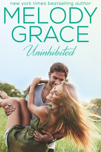 Melody Grace - Uninhibited