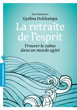 La retraite de l'esprit - Gyalwa Dokhampa