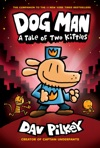 Dog Man A Tale Of Two Kitties From The Creator Of Captain Underpants Dog Man 3