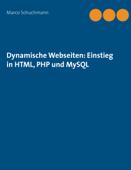 Dynamische Webseiten: Einstieg in HTML, PHP und MySQL