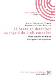 La Santé en détention au regard du droit européen
