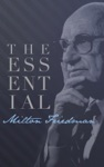 Milton Friedman The Essential Collection