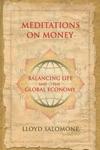 Meditations On Money Balancing Life And The Global Economy