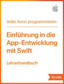 Einführung in die App-Entwicklung mit Swift – Lehrerhandbuch