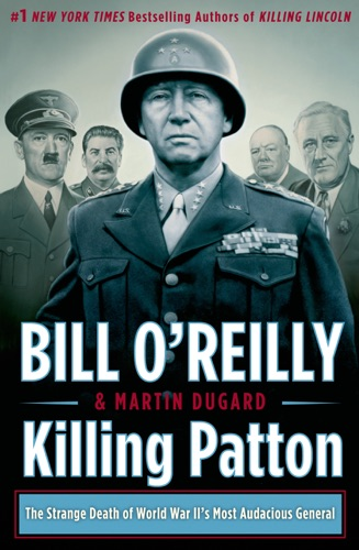 Bill O'Reilly & Martin Dugard - Killing Patton
