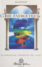 L'Âme énergétique : la dimension vibratoire du corps