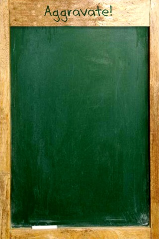 Aggravate Nails On Chalkboard